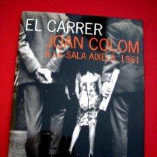Fotografía antigua: JOAN COLOM - EL CARRER - 1961. Lote 35068697