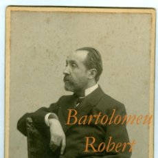 Fotografía antigua: DOCTOR ROBERT - BARTOLOMEU ROBERT - FOT. AUDOUARD - 1890'S - BARCELONA . Lote 40915251