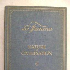 Fotografía antigua: LA FEMME.NATURE ET CIVILISATION.Nº-660. Lote 47455044