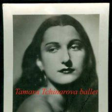 Fotografía antigua: BAILARINA - BALLET RUSOS - TAMARA TCHINAROVA - FIRMADA Y DEDICADA - 1935 - 1940. Lote 121079443