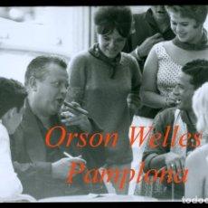 Fotografía antigua: ORSON WELLES - PAMPLONA - 1960'S . Lote 196043337