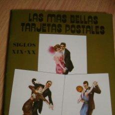 Fotografía antigua: LIBRO LAS MAS BELLAS TARJETAS POSTALES SIGLO XIX-XX. Lote 50265750