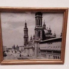 Fotografía antigua: FOTO BASILICA DEL PILAR Y AYUNTAMIENTO DE ZARAGOZA CUADRO FOTOGRAFIA VINTAGE. Lote 100334647