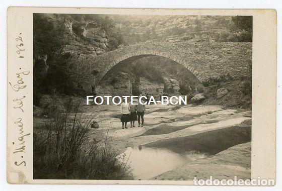 FOTO ORIGINAL SANT MIQUEL DEL FAI PUENTE DEL ROSSINYOL EXCURSIONISTAS AÑO 1932 (Fotografía Antigua - Tarjeta Postal)