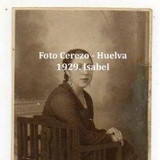 Fotografía antigua: HUELVA. FOTO CEREZO. DEDICADA 15 AGOSTO 1929. ISABEL.. Lote 221905295