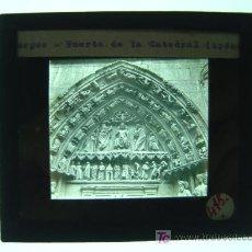 Fotografía antigua: BURGOS, PUERTA DE LA CATEDRAL - ANTIGUO CRISTAL PARA LINTERNA MAGICA - AÑOS 1930. Lote 10381496