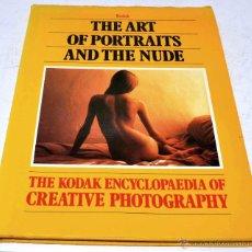 Fotografía antigua: GUIA PRACTICA FOTOGRAFIA RETRATOS Y DESNUDOS..KODAK..THE ART OF PORTRAITS AND THE NUDE..1984...GOOD. Lote 48939673