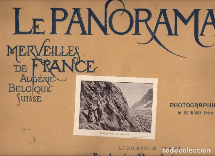 LOTE DE 11 NUM. DE LE PANORAMA - MERVEILLES DE FRANCE, ALGÉRIE, BELGIQUE, SUISSE Nº 15-25 (C. 1900) (Fotografía - Artística)