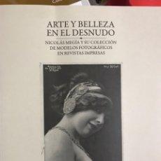 Fotografía antigua: ARTE Y BELLEZA EN EL DESNUDO: NICOLÁS MEGÍA Y SU COLECCIÓN.... Lote 180345516