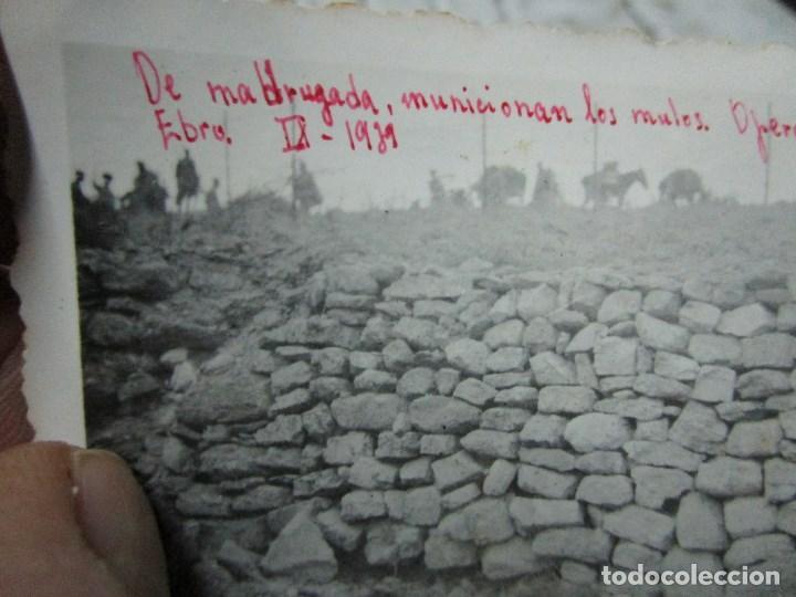 Fotografía antigua: MADRUGADA MUNICIONAN MULOS PROYECTIL ENEMIGO BATALLA DEL EBRO 1939 GUERRA CIVIL LEGION FIRMADA - Foto 11 - 120946595