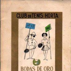 Coleccionismo deportivo: CATALOGO-PROGRAMA DE CLUB DE TENIS HORTA -BODAS DE ORO-1962-BARCELONA-BOSQUEJO HISTORICO. Lote 23307459