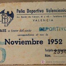 Coleccionismo deportivo: PASE, PEÑA DEPORTIVA VALENCIANISTA, NOVIEMBRE 1952, DEPORTIVO, VALENCIA. Lote 19775464