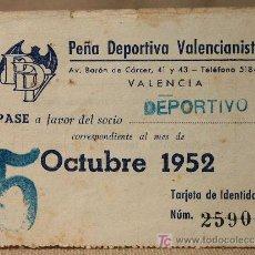 Coleccionismo deportivo: PASE, PEÑA DEPORTIVA VALENCIANISTA, OCTUBRE 1952, DEPORTIVO, VALENCIA. Lote 19775472