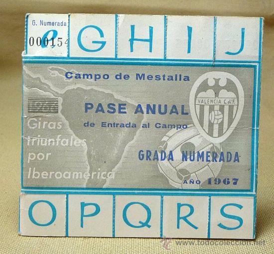 PASE ANUAL, GRADA NUMERRADA 1967, CAMPO MESTALLA, VALENCIA, DANONE (Coleccionismo Deportivo - Documentos - Fotografías de Deportes)