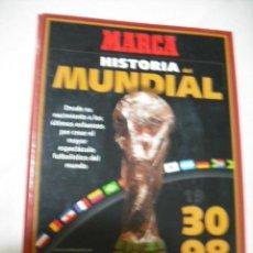Coleccionismo deportivo: MARCA FICHERO HISTORIA DEL MUNDIAL DESDE 1930 HASTA 1998 VER FOTOS. Lote 27281657