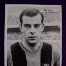 Coleccionismo deportivo: FOTO IMPRESA TAMAÑO POSTAL DE PEREDA DEL FUTBOL CLUB BARCELONA. BLANCO Y NEGRO. AÑOS 60. Lote 43365015