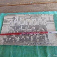 Coleccionismo deportivo: FOTO FOTOGRAFIA POSTAL EQUIPO DE FUTBOL ANTEQUERANO DEFECTOS. Lote 58971915