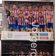 Coleccionismo deportivo: AT. MADRID. LOTE 2 FOTOS ALINEACIONES CAMPEÓN SUPERCOPA ESPAÑA 2014 CONTRA R. MADRID. Lote 167063724