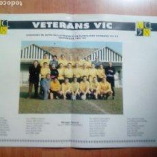 Coleccionismo deportivo: POSTER D REVISTA FUTBOL AGRUPACIÓ DE FUTBOLISTES VETERANS DEL VIC - 58 TEMPORADA 1991-92. Lote 192825936