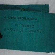 Coleccionismo deportivo: BRAZALETE DE LA PRENSA ,4º TROFEO CARRANZA. Lote 222489018