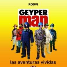 """Geyperman: GEYPERMAN: """"LAS AVENTURAS VIVIDAS VOL.2"""" !ULTIMAS UNIDADES EN VENTA!. Lote 293897828"""