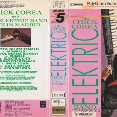 Instrumentos musicales: PELICULA VHS THE CHICK COREA & THE ELEKTRIC BAND LIVE IN MADRID 1986 + DVD GRATIS. Lote 35854417