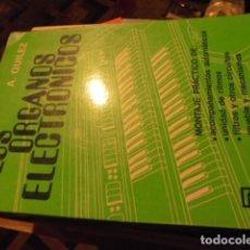 Instrumentos musicales: LOS ORGANOS ELECTRONICOS / QUILEZ - MONTAJE PRACTICO - 1983 - STOCK LIBRERIA. Lote 110003075