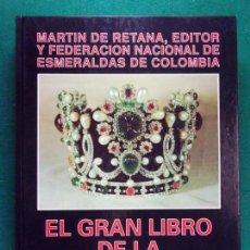 Joyeria: EL GRAN LIBRO DE LA ESMERALDA / RODOLFO MÖLLER DURÁN / 1990. EDITORIAL LA GRAN ENCICLOPEDIA VASCA. Lote 160468674