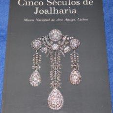 Joalheria: CINCO SÉCULOS DE JOALHARIA - MUSEO DE ARTE ANTIGA - LISBOA (1995). Lote 277200243