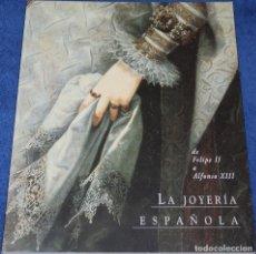 Joyeria: LA JOYERÍA ESPAÑOLA - DE FELIPE II A ALFONSO XIII - LETIZIA ARBETETA - EDITORIAL NEREA - (2013). Lote 277201763