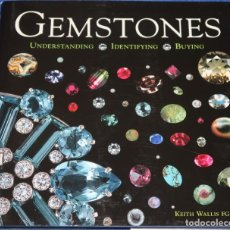 Joyeria: GEMSTONES - UNDERSTANDING, IDENTIFYING, BUYING - KEITH WALLIS FGA - ACC ART BOOKS (2011). Lote 277203438