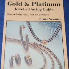 Joyeria: GOLD & PLATINUM - JEWELRY BUYING GUIDE - RENÉE NEWMAN - INTL JEWELRY PUBNS (2000). Lote 277204653
