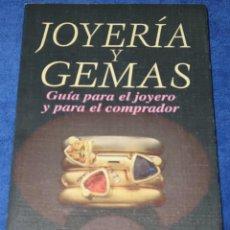 Joyeria: JOYERÍA Y GEMAS - GUÍA PARA EL JOYERO Y PARA EL COMPRADOR - EDITORIAL TRILLAS (1996). Lote 277204673