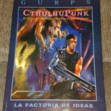 Juegos Antiguos: GURPS CTHULHU PUNK ROL LA FACTORIA DE IDEAS. Lote 52801833