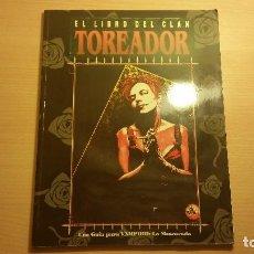 Juegos Antiguos: LIBRO DE CLAN TOREADOR DE VAMPIRO MASCARADA - VAMPIRO EDAD OSCURA - MUNDO DE TINIEBLAS - ROL. Lote 86280608