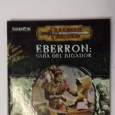 Juegos Antiguos: EBERRON GUIA DEL JUGADOR SUPLEMENTO DE ROL PARA DUNGEONS & DRAGONS. Lote 122037207