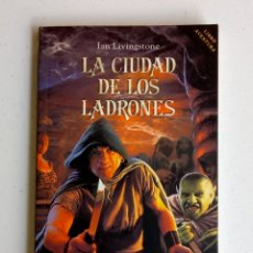 Juegos Antiguos: LIBROJUEGO - IAN LIVINGSTONE - LA CIUDAD DE LOS LADRONES. Lote 131310671