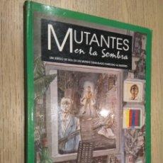 Juegos Antiguos: MUTANTES EN LA SOMBRA. UN JUEGO DE ROL EN UN MUNDO DEMASIADO PARECIDO AL NUESTRO. 1ª EDICION. 1991. Lote 131013748