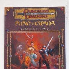 Juegos Antiguos: DUNGEONS & DRAGONS - PUÑO Y ESPADA - UNA GUIA PARA GUERREROS Y MONJES - JASON CARL - 2001. Lote 157753320