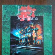 Juegos Antiguos: HAMBRE NO HUMANA: UNA AVENTURA PARA VAMPIRO: LA MASCARADA - MUNDO DE TINIEBLAS - JUEGO DE ROL. Lote 172902629