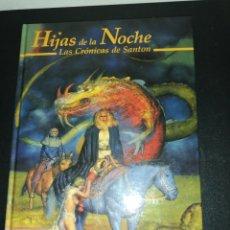 Jeux Anciens: JUEGO DE ROL , HIJAS DE LA NOCHE, CRONICAS DE SANTON TAPA DURA. Lote 188434702