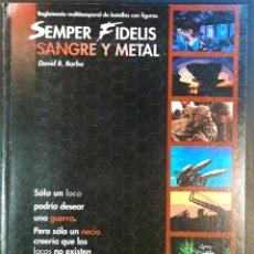 Juegos Antiguos: SEMPER FIDELIS. REGLAMENTO MULTITEMPORAL DE BATALLAS CON FIGURAS. Lote 207123677