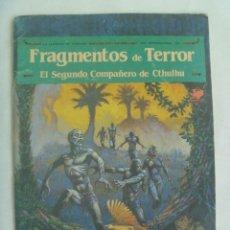 Juegos Antiguos: JUEGO DE ROL LA LLAMADA DE CTHULHU : FRAGMENTOS DE TERROR . EL SEGUNDO COMPAÑERO DE CTHULHU. 1988. Lote 245987705