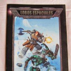 Juegos Antiguos: CODEX LOBOS ESPACIALES - LIBRO GAMES WORKSHOP - WARHAMMER 40000 - . Lote 37242444