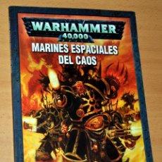 Juegos Antiguos: LIBRO WARHAMMER 40.000 - MARINES ESPACIALES DEL CAOS - CODEX - GAMES WORKSHOP - AÑO 2007. Lote 134473679