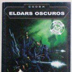 Juegos Antiguos: CODEX - ELDARS OSCUROS - SEGUNDA EDICION - WARHAMMER 40.000 - GAMES WORKSHOP. Lote 89150700