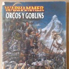 Juegos Antiguos: WARHAMMER: ORCOS Y GOBLINS (GAMES WORKSHOP, 2000). 80 PÁGINAS MÁS CUBIERTAS.. Lote 117282208