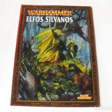 Juegos Antiguos: LIBRO DEL EJÉRCITO DE ELFOS SILVANOS - EJÉRCITOS WARHAMMER - GAMES WORKSHOP 2003. Lote 136748690
