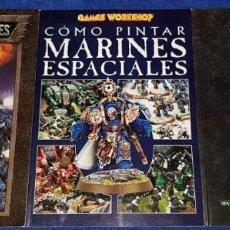 Juegos Antiguos: MARINES ESPACIALES - CODEX - COMO PINTAR - GUÍA DEL COLECCIONISTA - WARHAMMER 4000 - GAMES WORKSHOP. Lote 142299322