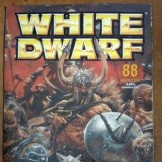 Juegos Antiguos: REVISTA WHITE DWARF Nº 88 - GAMES WORKSHOP. Lote 182294056